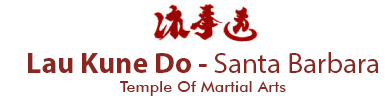 Lau Kune Do Santa Barbara Temple of Martial Arts